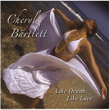 BARTLETT - CHERYL BARTLETT, LIKE OCEAN, LIKE LACE
