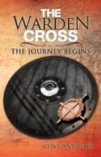 The Warden Cross : The Journey Begins by Clive Andrews (2012, Paperback)