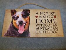 """A House is Not A Home Without A Australian Cattledog"" 5x10 Wooden Dog Sign"