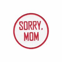 Sorry Mom Funny Iron On Patch Biker Gift Applique/Transfer Sew