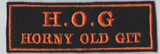 HOG HORNY OLD GIT ORANGE ON BLACK PATCH TRIKER BIKER SEW ON