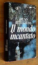 BRUNO BETTELHEIM: Il mondo incantato  p. e. 1984  CDE  COPERTA RIGIDA