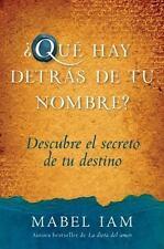 Que hay detras de tu nombre?: Descubre el secreto de tu destino (Spanish Edition