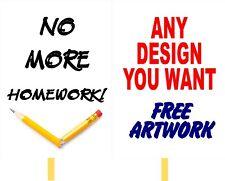 Fun No more Homework Correx Sign Boards Colour Placard Any CUSTOM Print A3 or A2