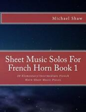 Sheet Music Solos for French Horn: Sheet Music Solos for French Horn Book 1 :...