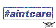 """#aintcare 7"""" Sticker Blue Glitter Oil Slick Holographic Exclusive Decal Vinyl"""