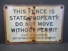 Vintage Porcelain Sign Fence Highway State California Dept. of Public Works #752