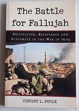 Vincent L. Foulk THE BATTLE FOR FALLUJAH Occupation, Resistance and....  pb