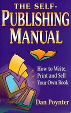 The Self-Publishing Manual: How to Write, Print and Sell Your Own Book