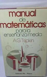 MANUAL DE MATEMÁTICAS PARA LA ENSEÑANZA MEDIA - A. G. TSIPKIN -  ED. MIR