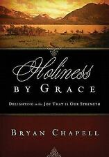 Holiness by Grace: Delighting in the Joy That Is Our Strength (Paperback or Soft