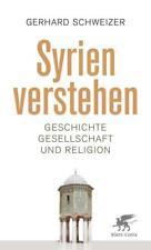 Syrien verstehen von Gerhard Schweizer (2017, Geheftet)