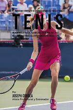 El Programa Completo de Entrenamiento de Fuerza para Tenis : Incremente la...
