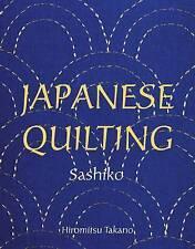 Japanese Quilting: Sashiko by Hiromitsu Takano, Saikoh Takano (Paperback, 2001)
