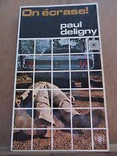 Paul Deligny: On écrase!/ Presses de la Cité, 1968