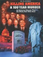 Killing America : A 100 Year Murder: 40 Historical Wounds Bill O'reilly Didn'...