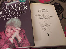 How Did I Get Here from There? by Claire Rayner (Hardback) signed
