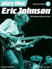 Play Like Eric Johnson : The Ultimate Guitar Lesson Book with Online Audio...