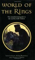 World of the Rings: The Unauthorized Guide to the World of JRR Tolkien By Iain