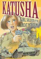 Katusha: Girl Soldier of the Great Patriotic War by Vansant Wayne