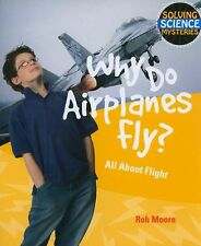 Why Do Airplanes Fly?: All about Flight (Solving S
