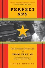 Perfect Spy: The Incredible Double Life of Pham Xuan An, Time Magazine Report...