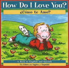 How Do I Love You?/Como to Amo?: Como Te Amo-ExLibrary