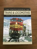 THE ENCYCLOPEDIA OF TRAINS AND LOCOMOTIVES FROM 1804 TO PRESENT BY DAVID ROSS