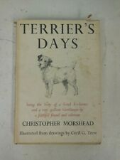 Terrier's Days by Christopher Morshead published by Jonathan Cape 1937 1st Ed