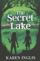 The Secret Lake by Karen Inglis 9780956932303 | Brand New | Free UK Shipping