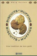 Biscuits et muffins - Une tradition de bon goût Marg Ruttan Backbuch