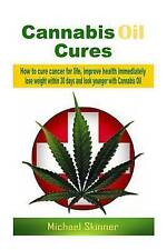 Cannabis Oil Cures: How to cure cancer for life, improve health immediately, los