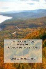 Collection Aventure de Gustave Aimard: Les Terres d' or, Suivi de, Coeur de...