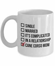 Cane Corso Mom Mug Cane Corso Gift Cane Corso Dog Mom Single Married It's