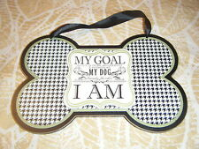 New - Sign for dog lovers - My Goal is to be as good a person as dog thinks