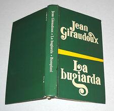 Jean Giraudoux LA BUGIARDA - Bompiani 1 ed 1970 La menteuse