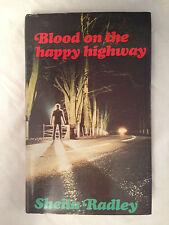 Sheila Radley - Blood on the Happy Highway - 1st 1983 in DW - Alan Hunter's Copy