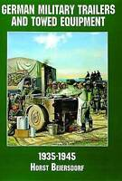 German Military Trailers and Towed Equipment : 1935-1945, Paperback by Beiers...