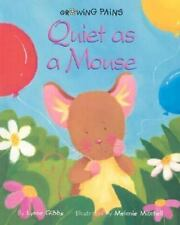 Growing Pains: Quiet as a Mouse by Lynne Gibbs (2003, Paperback)
