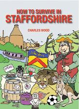 Come sopravvivere in Staffordshire da Charles WOOD (Rilegato, 2016)