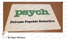 """PSYCH SIGN / TV PROP / ALL ALUMINUM 9"""" X 12"""""""