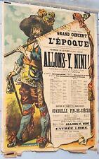 AFFICHE ANCIENNE GRAND CONCERT L'EPOQUE ALLONS Y NINI CIRCA 1895-1900