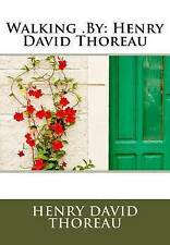 Walking .by: Henry David Thoreau by Thoreau, Henry David -Paperback