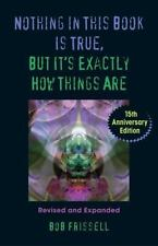 Nothing in This Book Is True, but It's Exactly How Things Are : The Esoteric...