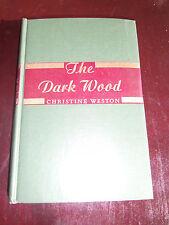 1946 The Dark Wood by Christine Weston First Edition 'A'