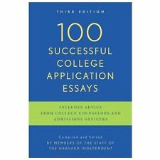 100 Successful College Application Essays: Third Edition - VeryGood - The Harvar