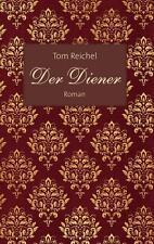 Reichel, Tom - Der Diener: Roman