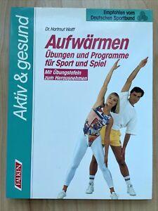 AUFWÄRMEN - Übungen und Programme für Sport und Spiel von Dr. Hartmut Wolff