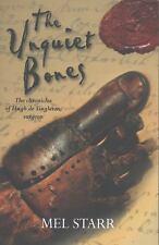 The Chronicles of Hugh de Singleton, Surgeon: The Unquiet Bones by Mel Starr...