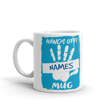 Personalised Mug Coffee Cup With NAMES 'Hands Off' Blue design - Customise Name